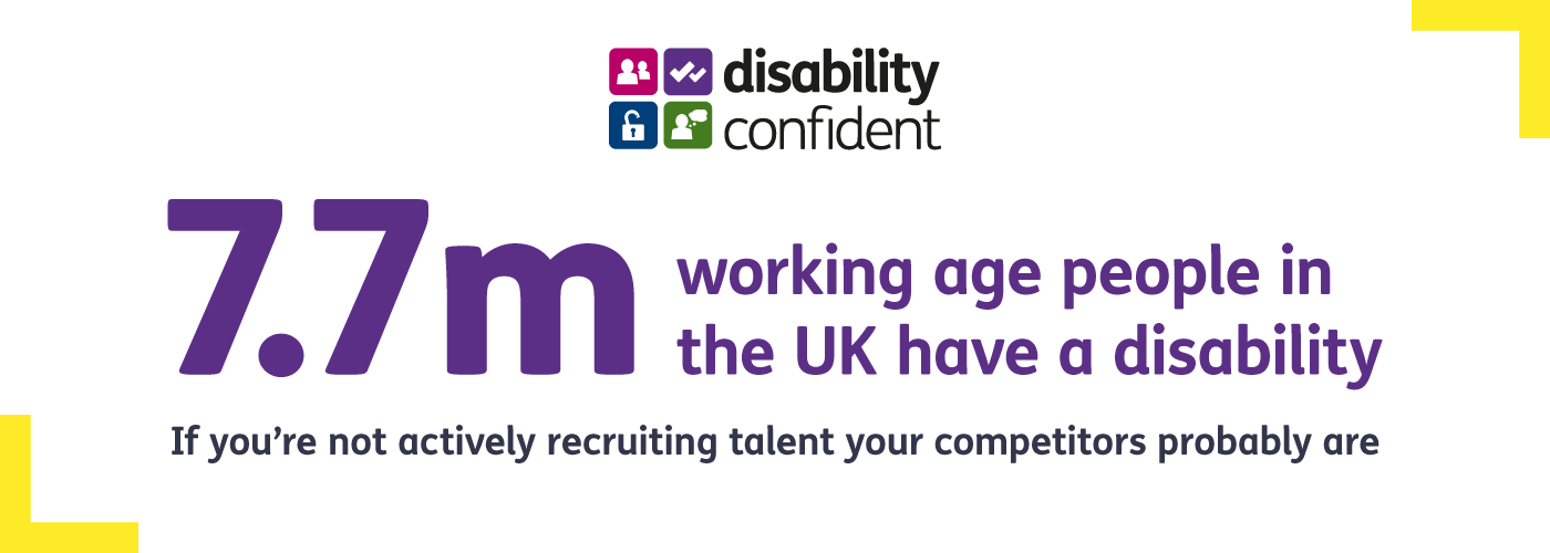 Image caption says 7.7m working age people in UK have a disability. If you're not recruiting talent, your competitors probably are